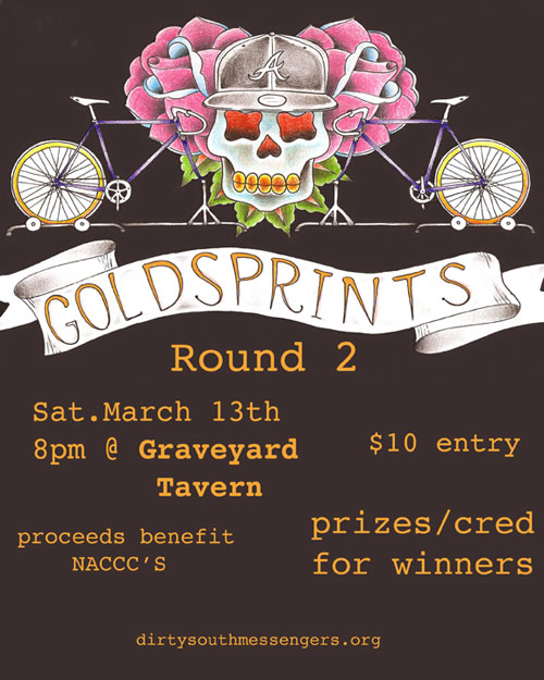 You ready to ride dirty, again? Come out to the Graveyard Tavern on Saturday, March 13 for the next round of Gold Sprints to help raise money for NACCCs.